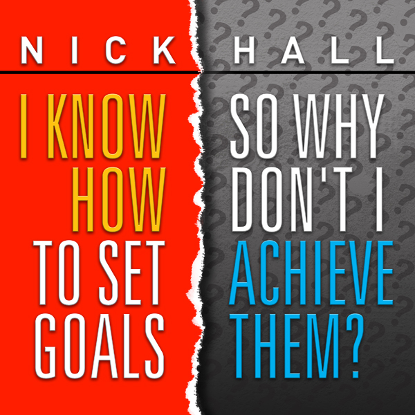I Know How to Set Goals, So Why Don´t I Achieve Them?, Hörbuch, Digital, 1, 264min - Nick Hall