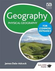 Geography for Common Entrance. Physical Geography - James Dale-Adcock (author)