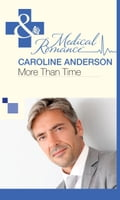 More Than Time (Mills & Boon Medical) (The Audley, Book 2) - Caroline Anderson