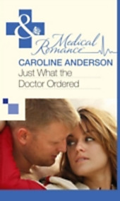 Just What the Doctor Ordered (Mills & Boon Medical)