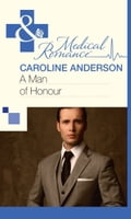 A Man of Honour (Mills & Boon Medical) (The Audley, Book 10) - Caroline Anderson