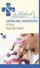 Very Special Need (Mills & Boon Medical) - Caroline Anderson