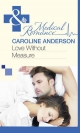 Love Without Measure (Mills & Boon Medical) - Caroline Anderson