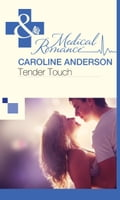 Tender Touch (Mills & Boon Medical) - Caroline Anderson