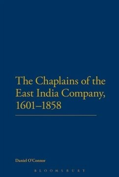 The Chaplains of the East India Company, 1601-1858 - O'Connor, Daniel
