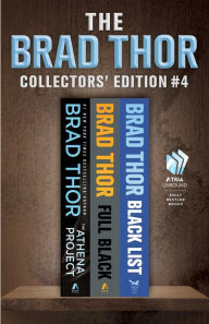 Brad Thor Collectors' Edition #4: The Athena Project, Full Black, and Black List - Brad Thor