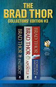 Brad Thor Collectors' Edition #3: The Last Patriot, The Apostle, and Foreign Influence - Brad Thor