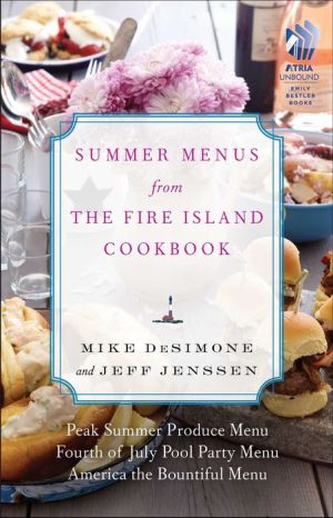 Summer Menus from The Fire Island Cookbook - Mike DeSimone, Jeff Jenssen