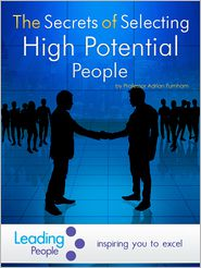 The Secrets of Selecting High Potential People - Adrian Furnham
