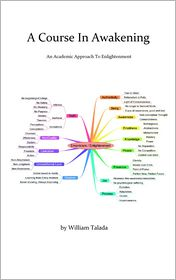 A Course In Awakening: An Academic Approach To Enlightenment - William Talada