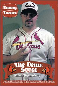 Danny Turner: The Deuce Goose: A Baseball Fantasy about the St. Louis Cardinals and the 1926 World Series - Richard B. Stansberry