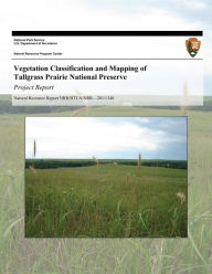 Vegetation Classification and Mapping of Tallgrass Prairie National Preserve: Project Report - Kelly Kindscher