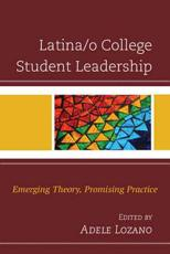 Latina/o College Student Leadership - Adele Lozano (editor), Nancy