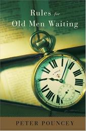 Rules for Old Men Waiting - Pouncey, Peter R.