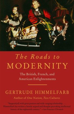 The Roads to Modernity: The British, French, and American Enlightenments - Himmelfarb, Gertrude