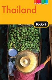 Fodor's Thailand: With Side Trips to Cambodia and Laos - Borrowman, Hana / Cantor, Joanna G. / Kelly, Shannon