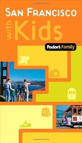 Fodor's Family San Francisco with Kids - Leto, Denise M. / Nalepa, Michael