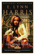 E Lynn Harris: Any Way the Wind Blows