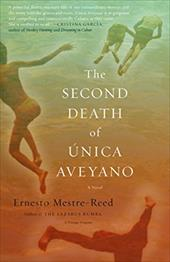 The Second Death of Unica Aveyano - Mestre-Reed, Ernesto