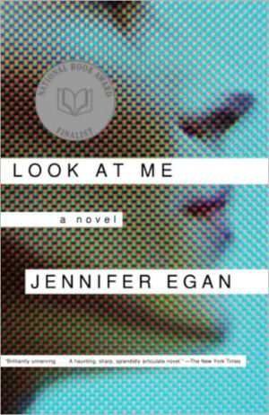 Look at Me - Jennifer Egan