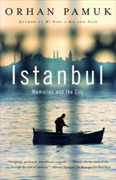 Istanbul: Memories and the City - Pamuk, Orhan / Freely, Maureen