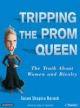 Tripping the Prom Queen - Susan Shapiro Barash