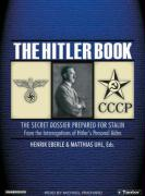 The Hitler Book (Library Edition): The Secret Dossier Prepared for Stalin from the Interrogations of Hitler's Personal Aides