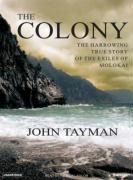 The Colony (Library Edition): The Harrowing True Story of the Exiles of Molokai