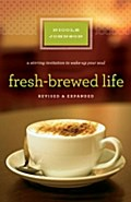 Fresh-Brewed Life Revised & Updated - Nicole Johnson