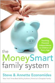 The MoneySmart Family System: Teaching Financial Independence to Children of Every Age - Steve Economides