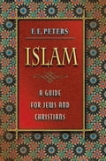 Islam - F.E. Peters