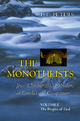 Monotheists: Jews, Christians, and Muslims in Conflict and Competition, Volume I - F. E. Peters