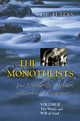 Monotheists: Jews, Christians, and Muslims in Conflict and Competition, Volume II - F. E. Peters