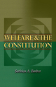 Welfare and the Constitution - Sotirios A. Barber