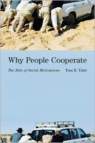 Why People Cooperate: The Role of Social Motivations - Tom R. Tyler