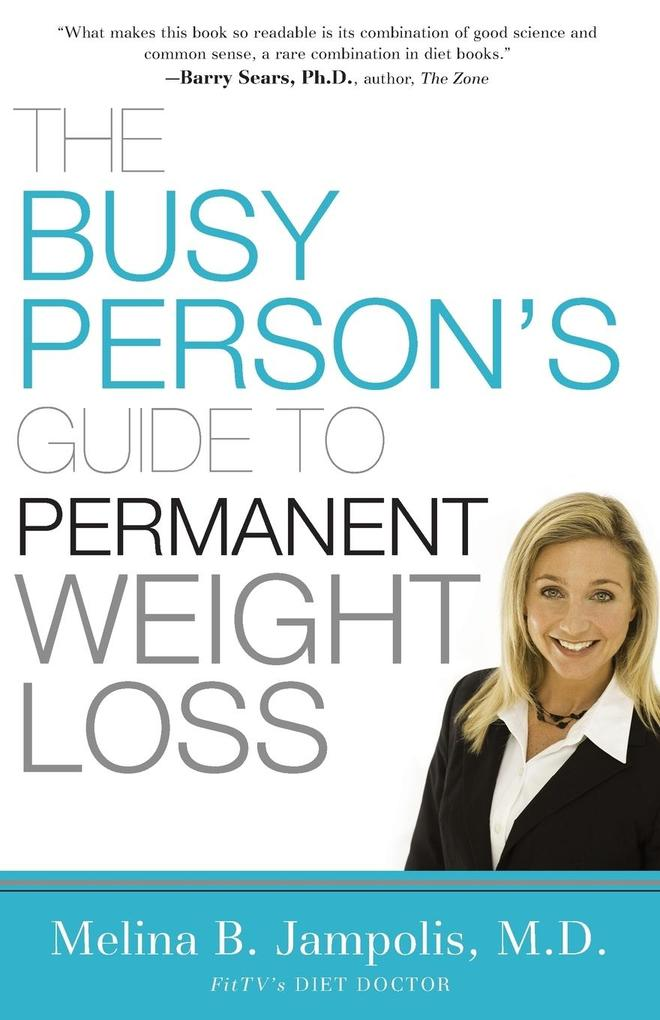 The Busy Person´s Guide to Permanent Weight Loss als Taschenbuch von Melina Jampolis