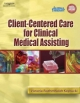 Client-Centered Care for Clinical Medical Assisting - Victoria Roehmholdt Koprucki