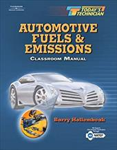 Today's Technician: Automotive Fuels and Emissions - Hollembeak, Barry / Hollembeak