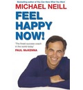 Feel Happy Now - Michael Neill