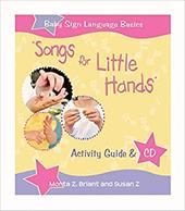 Songs for Little Hands: Activity Guide & CD [With CD] - Briant, Monta Z. / Z, Susan