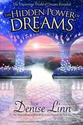 The Hidden Power of Dreams: The Mysterious World of Dreams Revealed - Linn, Denise