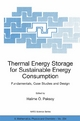 Thermal Energy Storage for Sustainable Energy Consumption - Halime Ö Paksoy;  Halime Ö. Paksoy