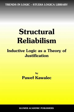Structural Reliabilism: Inductive Logic as a Theory of Justification
