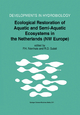 Ecological Restoration of Aquatic and Semi-aquatic Ecosystems in the Netherlands (NW Europe) - Ramesh D. Gulati; P.H. Nienhuis