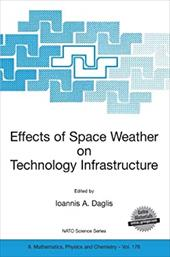 Effects of Space Weather on Technology Infrastructure: Proceedings of the NATO Arw on Effects of Space Weather on Technology Infra - Daglis, I. a. / Daglis, Ioannis A.