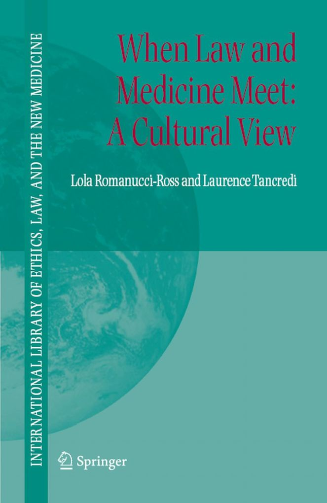 When Law and Medicine Meet: A Cultural View als eBook von Lola Romanucci-Ross, Laurence R. Tancredi - Springer Netherlands