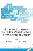 Multiscale Processes in the Earth's Magnetosphere: From Interball to Cluster: Proceedings of the NATO Arw on Multiscale Processes in the Earth's Magne