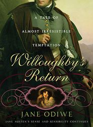 Willoughby's Return: A tale of almost irresistible temptation - Jane Odiwe