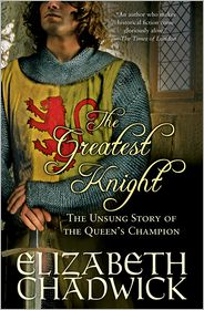 The Greatest Knight: The Unsung Story of the Queen's Champion - Elizabeth Chadwick