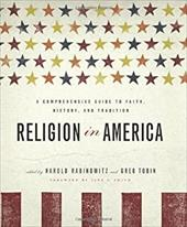 Religion in America: A Comprehensive Guide to Faith, History, and Tradition - Rabinowitz, Harold / Tobin, Greg / Smith, Jane I.